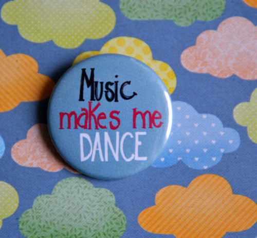 Music makes me dance
